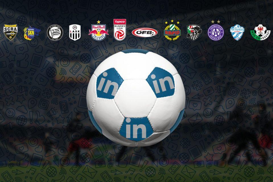 Der große LinkedIn-Report des österreichischen Fußballs
